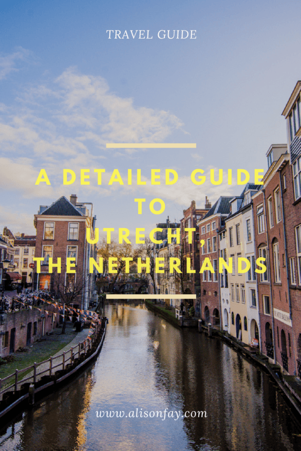 Detailed Guide to Utrecht, The Netherlands Pinterest Pin