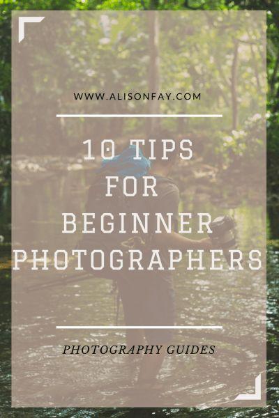 10 tips for beginner photographers - Pinterest