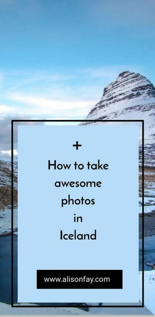 How to take awesome photos in Iceland - Pinterest
