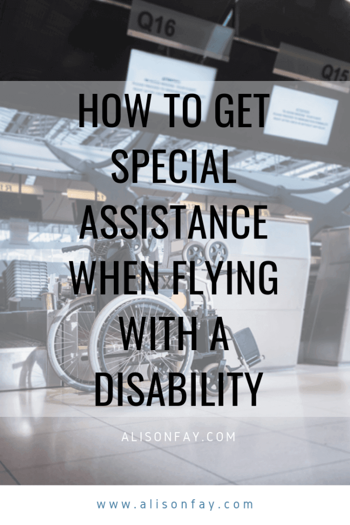 How to get special assistance at the airport - Alisonfay.com