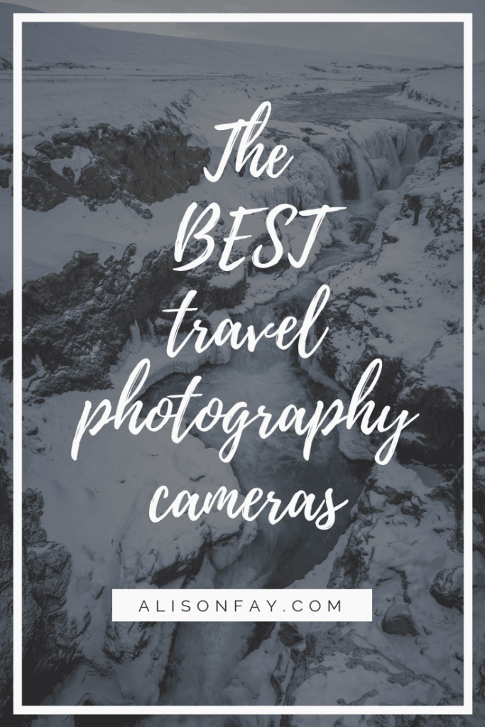 The best travel photography cameras - Alison Fay Travel & Nature Photography